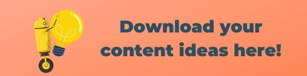 Download your content ideas here!