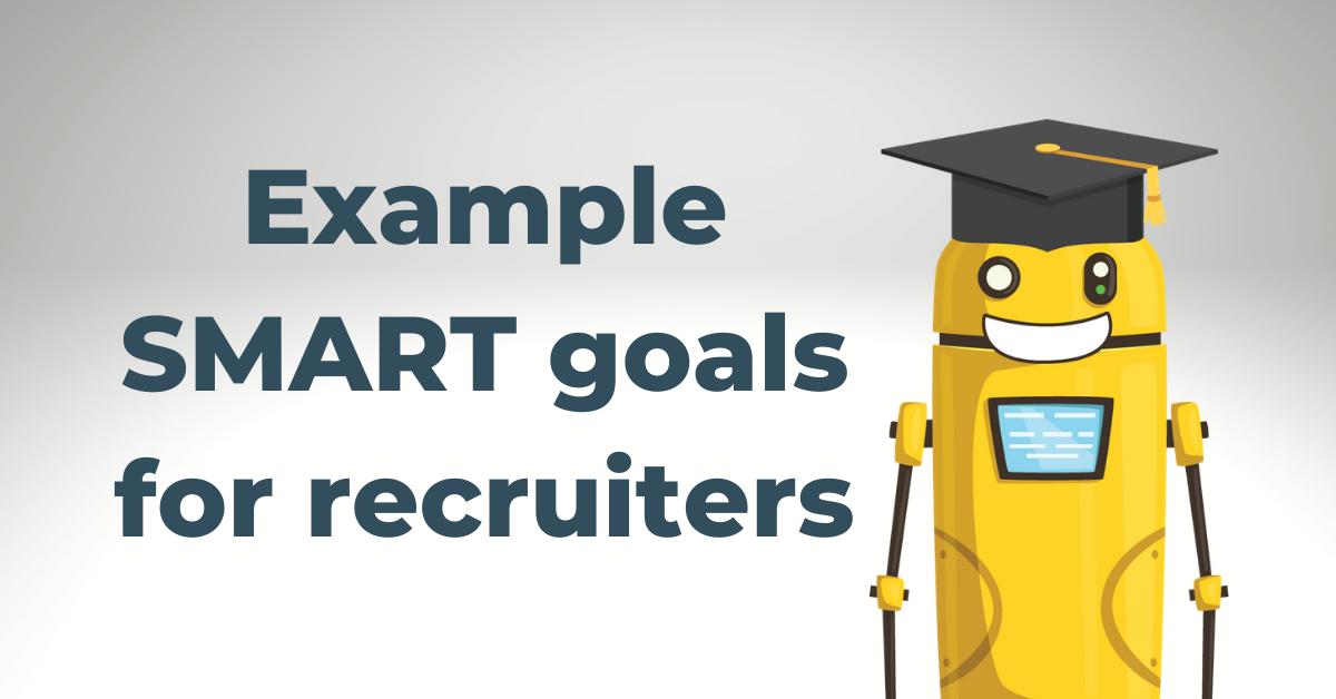 Example SMART goals for recruiters