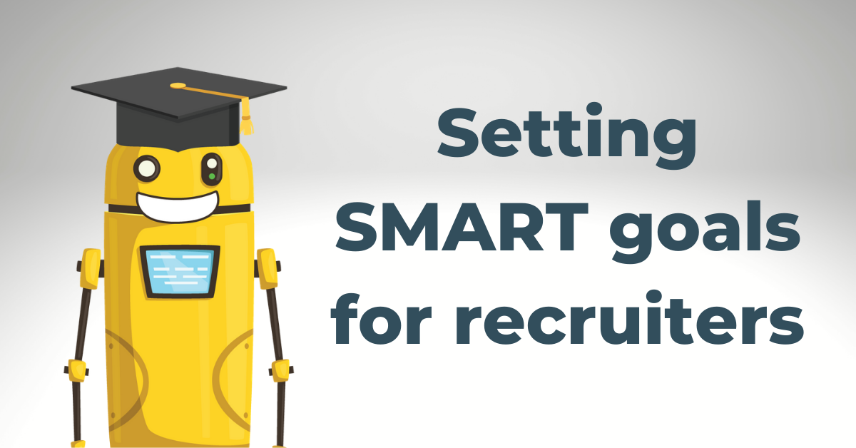 Setting SMART goals for recruiters